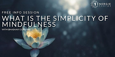 FREE INFO SESSION: What is the Simplicity of Mindfulness? billets
