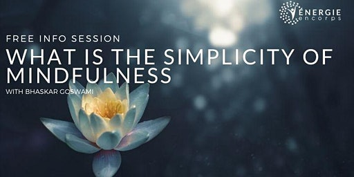 FREE INFO SESSION: What is the Simplicity of Mindfulness?
