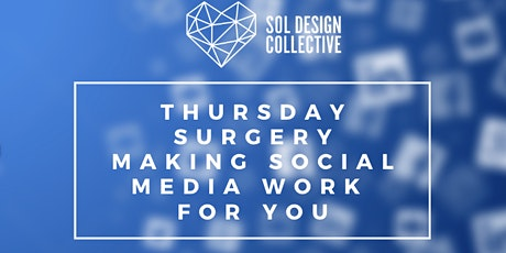 Thursday Surgery: The Social Media Train....or Drain? Top Tips on Making Social Media Work for You tickets
