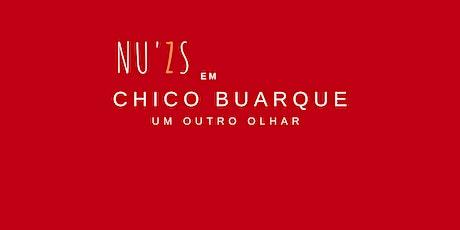 CHICO BUARQUE - UM OUTRO OLHAR por NU'ZS DUO ingressos