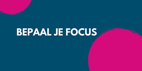 Ondernemerstraject sessie 2: Bepaal je focus: why, how, what, who. tickets