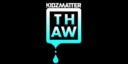 KidzMatter Thaw