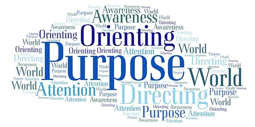 Orienting: How You Direct Yourself in the World - An Advanced Training
