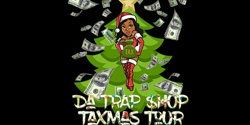 Da Trap $hop Taxmas Tour Pop Up Shop