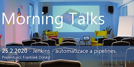 Morning Talks: JENKINS - AUTOMATIZACE A PIPELINES tickets