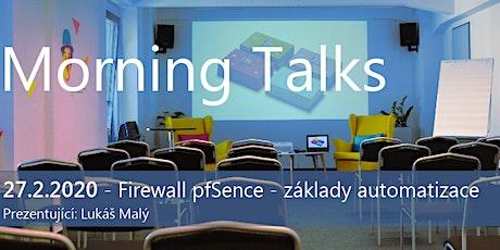 Morning Talks: FIREWALL PFSENSE - ZÁKLADY ADMINISTRACE tickets