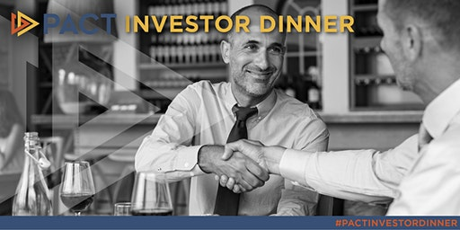 PACT Investor Dinner
