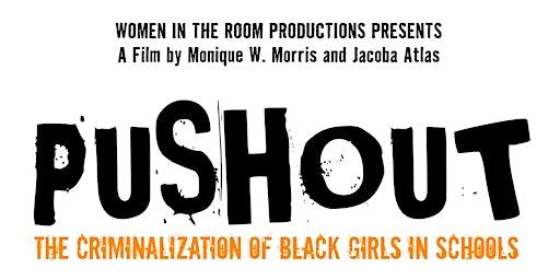 Pushout Film Screening & Panel Discussion