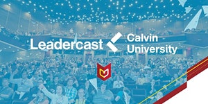 Calvin Leadercast 2020 - Attend our Virtual Event!