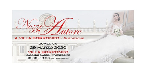 Fiera sposa Nozze d'Autore a Villa Borromeo 2020 - 8a edizione