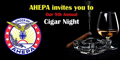 AHEPA 9th Annual Cigar Night tickets