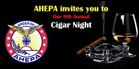 AHEPA 9th Annual Cigar Night tickets