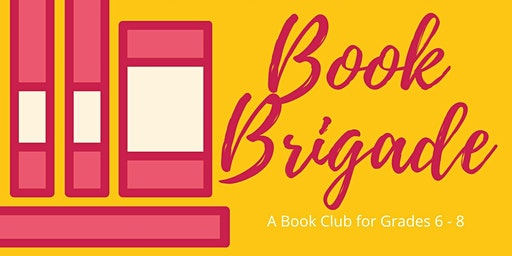 Book Brigade (Book Club for Grades 6-8)