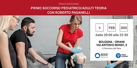 04/02/2020 Nozioni di Primo Soccorso Bambini e Adulti - Parte teorica - Bologna - Zona Mazzini biglietti