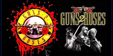 Guns 2 Roses - UK Guns N Roses Tribute at The New Crown tickets