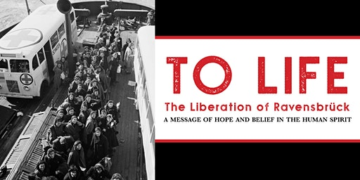 """Opening Reception: """"To Life: The Liberation of Ravensbruck"""""""