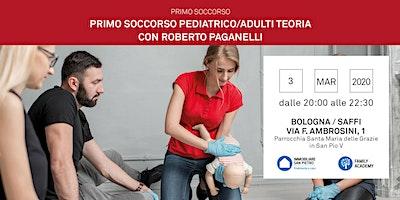 03/03/2020 Nozioni di Primo Soccorso Bambini e Adulti – Parte teorica – Bologna – Zona Saffi