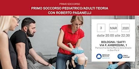 03/03/2020 Nozioni di Primo Soccorso Bambini e Adulti - Parte teorica - Bologna - Zona Saffi biglietti