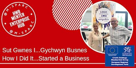 Sut wnes i...cychwyn busnes! How I did it...Started a business! tickets