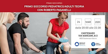 24/03/2020 Nozioni di Primo Soccorso Bambini e Adulti - Parte teorica - Castenaso (BO) biglietti