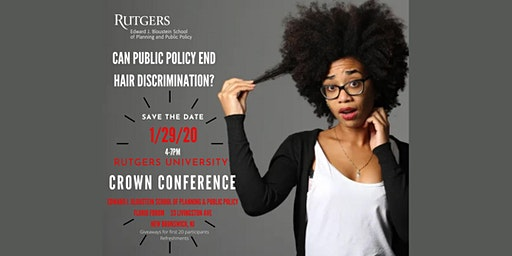 Crown Conference: Can Public Policy End Hair Discrimination?