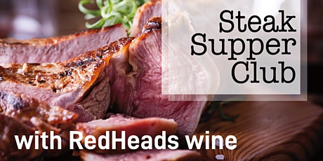 Steak Supper Club with RedHeads Wines  tickets