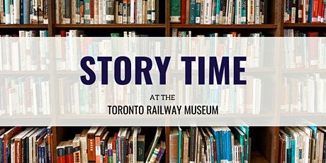 CANCELLED | Story Time at the Toronto Railway Museum tickets