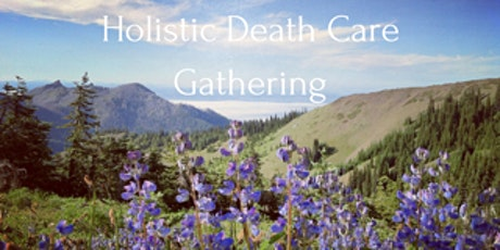 Holistic Death Care Community Gathering - Queering Death Care tickets