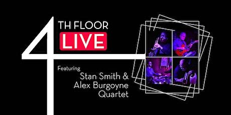 4th Floor Live: Stan Smith & Alex Burgoyne Quartet tickets