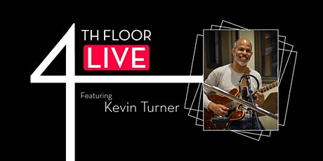4th Floor Live: Kevin Turner tickets