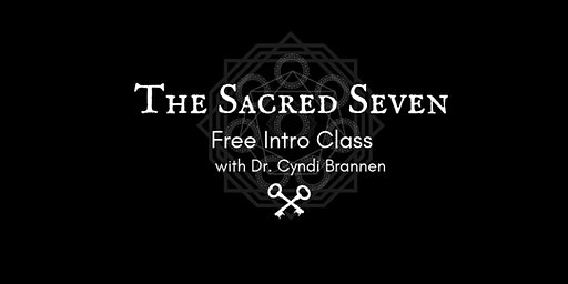 Sacred Seven Free Introductory Class