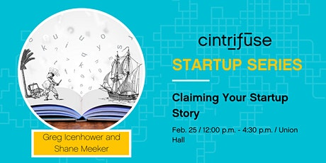 Cintrifuse Startup Series: Claiming Your Startup Story tickets