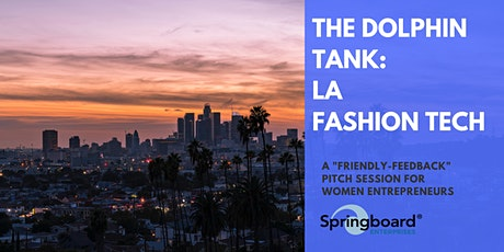 Dolphin Tank: Los Angeles | Fashion Tech tickets