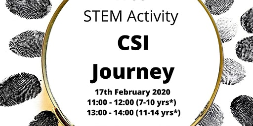 CSI Journey Free STEM Event for 11 - 14 year olds