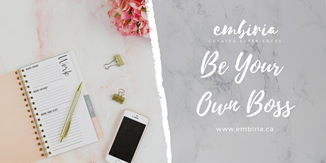 Embiria presents Be Your Own Boss tickets