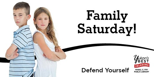 Family Saturday! Defend Yourself