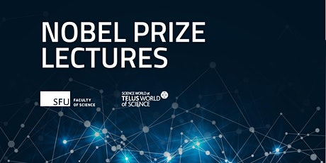 SFU Nobel Prize Lectures tickets