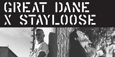 GREAT DANE and StayLoose tickets