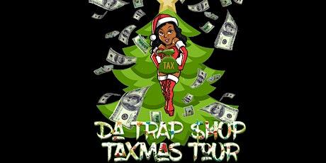 Da Trap $hop Taxmas Tour Pop Up Shop tickets