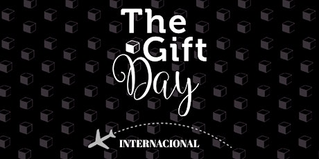 The Gift Day Internacional Vip tickets