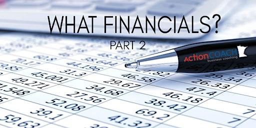 COR Class - PART 2- What Financials?  Understanding Your Numbers