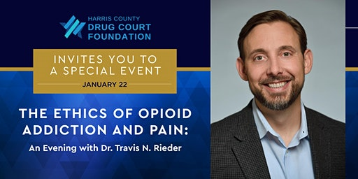 The Ethics of Opioid Addiction and Pain: A Night with Dr. Travis N. Rieder