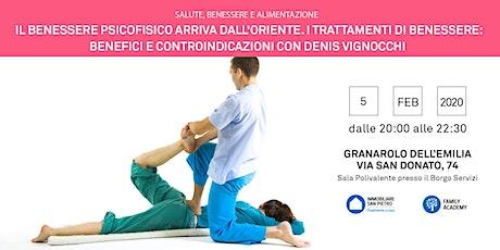05/02/2020 BENESSERE ORIENTALE: I Trattamenti di Benessere: Benefici e Controindicazioni - Incontro Gratuito - Granarolo dell'Emilia (BO) tickets