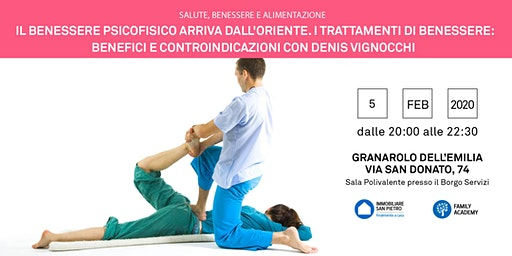 05/02/2020 BENESSERE ORIENTALE: I Trattamenti di Benessere: Benefici e Controindicazioni - Incontro Gratuito - Granarolo dell'Emilia (BO)