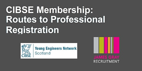 CIBSE Membership: Routes to Professional Registration tickets