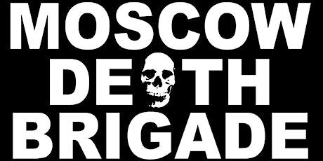 Moscow Death Brigade tickets