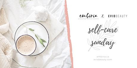Embiria x Evio Beauty present Self-Care Sunday tickets