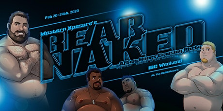 Western Xposure's BEAR NAKED IBC After Party 2020 tickets