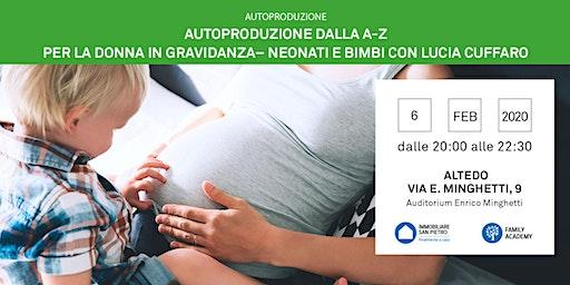 06/02/2020 Seminario di Lucia Cuffaro - Autoproduzione dalla A-Z per la donna in gravidanza - neonati e bimbi - Incontro Gratuito - Altedo di Malalbergo (BO)