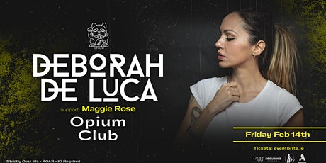 Deborah De Luca at Opium Club tickets
